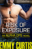 Risk of Exposure (Alpha Ops Series Book 6)