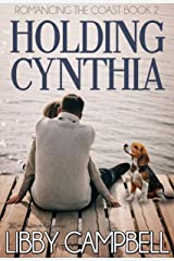 Holding Cynthia (Romancing The Coast Book 2) Kindle Edition