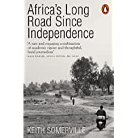 Africa's Long Road Since Independence: The Many Histories of a Continent