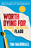 Worth Dying For: The Power and Politics of Flags (English Edition)