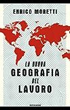 La nuova geografia del lavoro (Saggi)