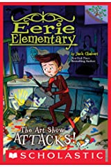 The Art Show Attacks!: A Branches Book (Eerie Elementary #9) Kindle Edition