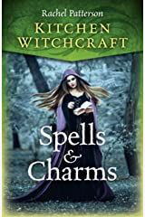 Kitchen Witchcraft: Spells & Charms Kindle Edition