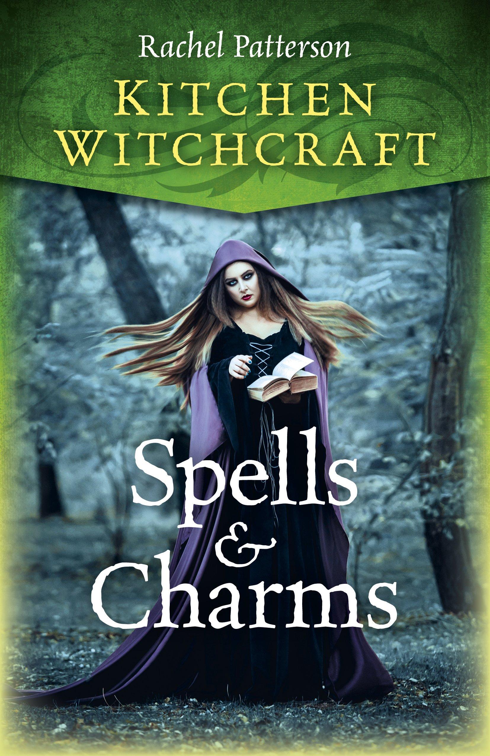 Kitchen Witchcraft: Spells & Charms: Rachel Patterson: 9781785357688 ...