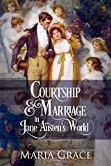 Courtship and Marriage in Jane Austen's World (Jane Austen Regency Life Book 2) Kindle Edition