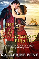 The Mercenary Pirate (The Heart of a Hero Book 10) Kindle Edition