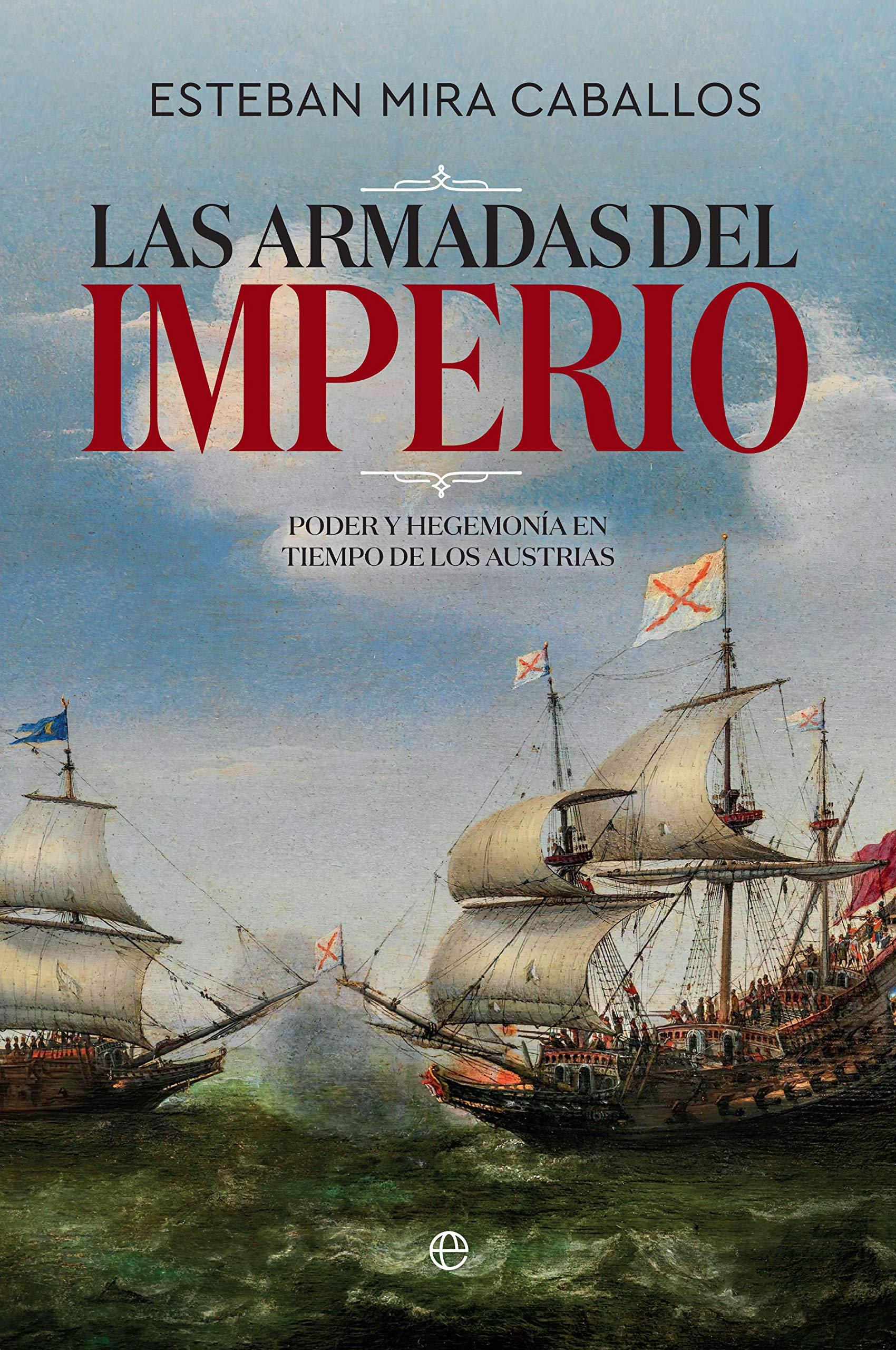Las Armadas del Imperio: Poder y hegemonía en tiempo de los ...