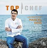 Las recetas de Marcel Ress. Ganador de la tercera temporada Top Chef 2015 (Fuera de colección)