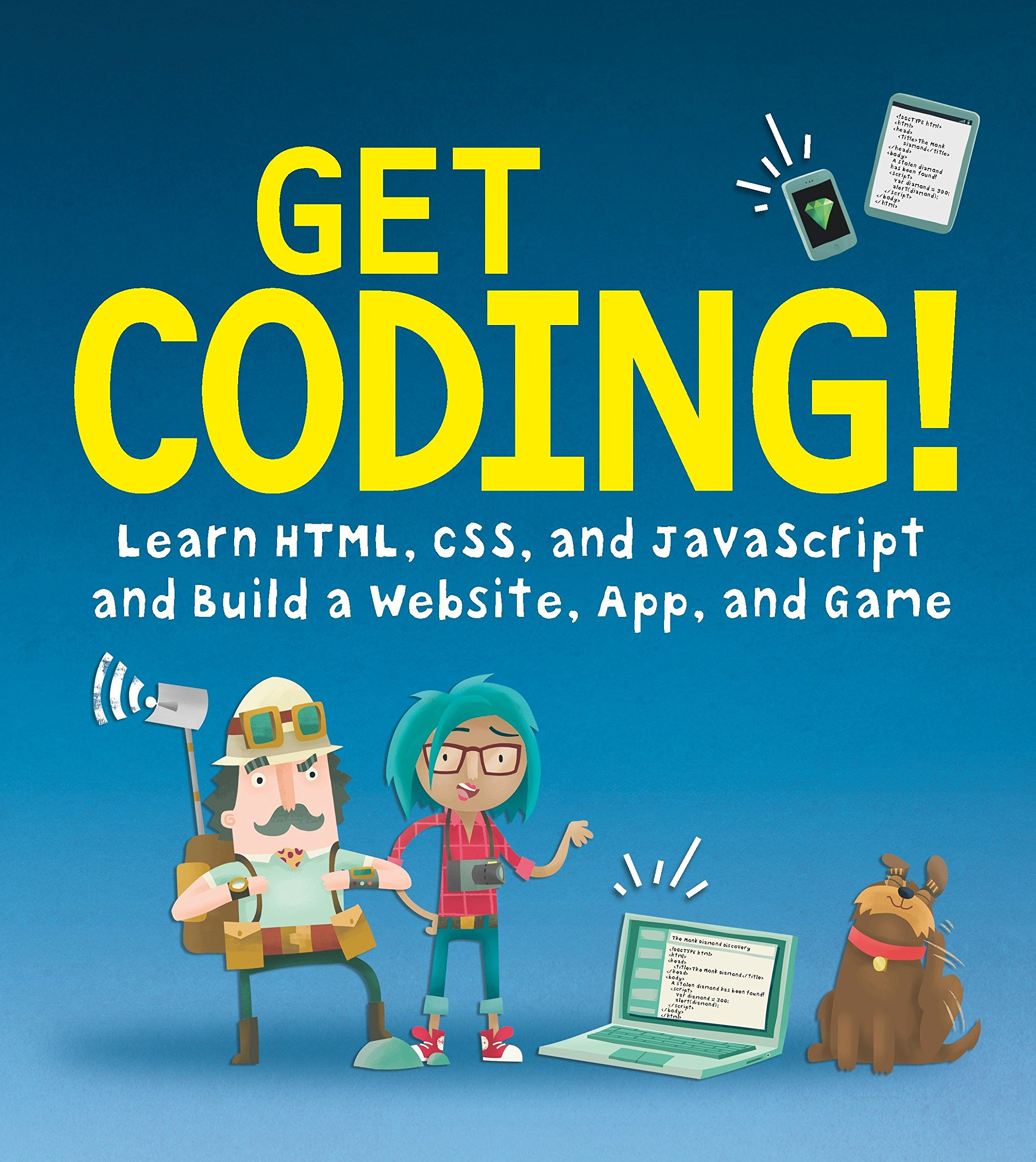 Get Coding! Learn HTML, CSS, and JavaScript and Build a Website, App, and Game by Candlewick (Image #1)