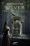 Silver. L'ultimo segreto: La trilogia dei sogni [vol. 3]