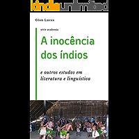 A inocência dos índios e outros estudos em literatura e linguística