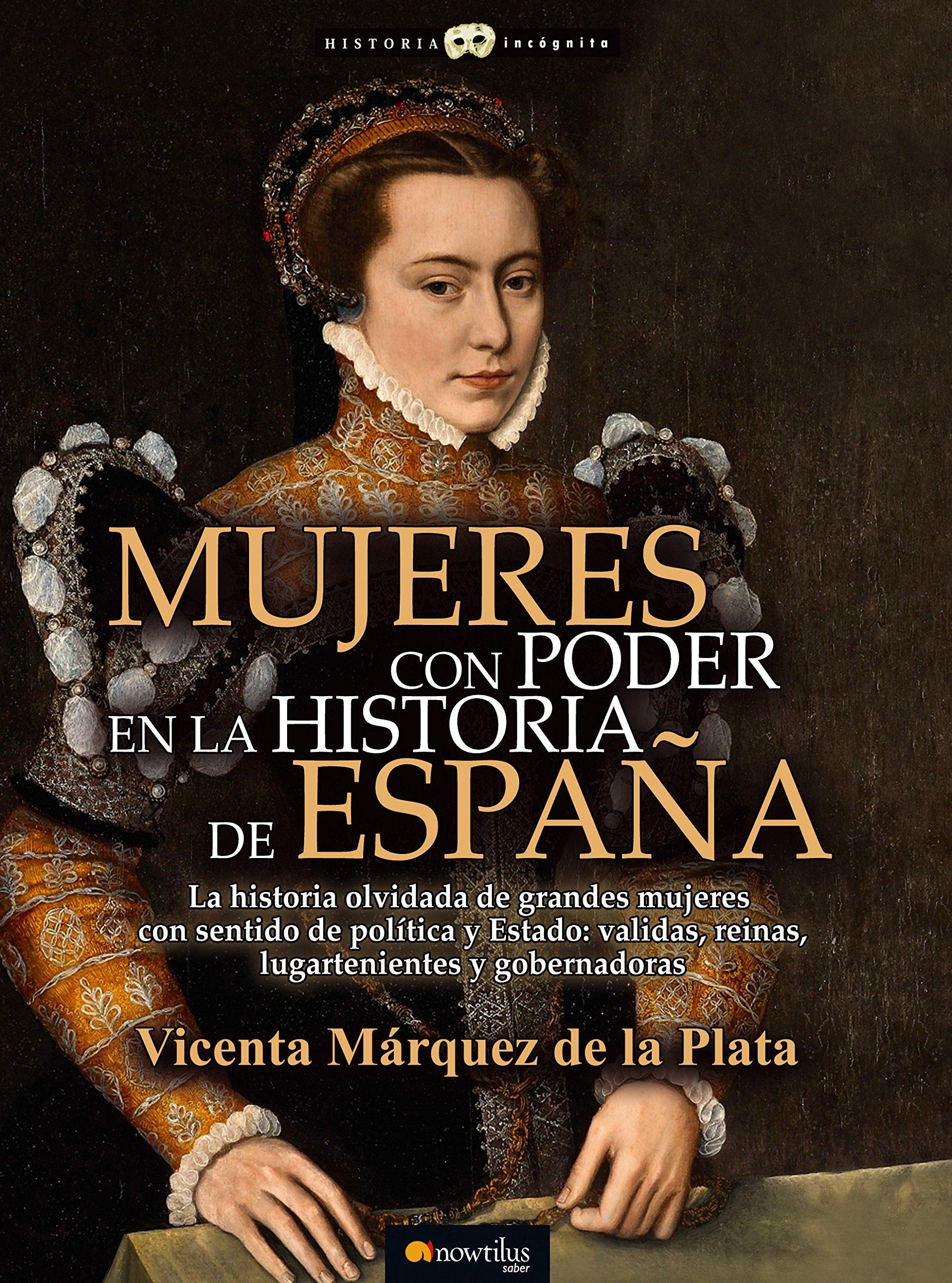 Mujeres con poder en la historia de España Historia Incógnita ...
