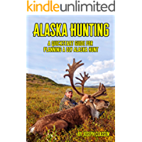 Alaska Hunting: A Quickstart Guide for Planning a DIY Alaska Hunt