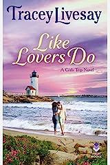 Like Lovers Do: A Girls Trip Novel Mass Market Paperback