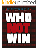 WHO NOT WIN: US ELECTIONS 2016
