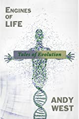 Engines of Life: Tales of Evolution Kindle Edition