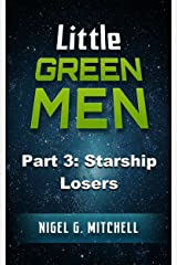 Little Green Men #3: Starship Losers Kindle Edition