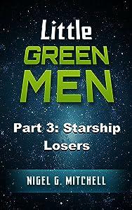 Little Green Men #3: Starship Losers