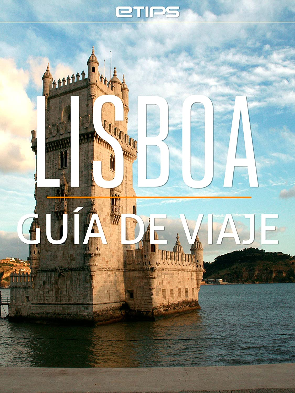 Lisboa Guía de Viaje eBook: LTD, eTips: Amazon.es: Tienda Kindle