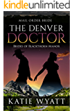 Mail Order Bride: The Denver Doctor: Western Historical Romance (Brides of Blackthorn Manor series Book 3)