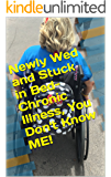 Newly Wed and Stuck in Bed- Chronic Illness, You Don't Know ME!: From the Blogs of Tiffany Early