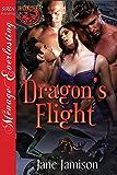Dragon's Flight [Dragon Love 2] (Siren Publishing Menage Everlasting)