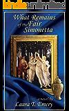 What Remains of the Fair Simonetta (Remains Series)