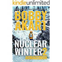 Nuclear Winter Armageddon: Post Apocalyptic Survival Thriller (Nuclear Winter Series Book 2)