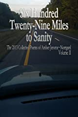 Six Hundred Twenty~Nine Miles to Sanity:: The 2013 Collected Poems of Amber Jerome~Norrgard, Volume II Kindle Edition