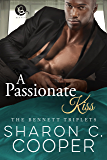 A Passionate Kiss (The Bennett Triplets)