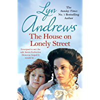 The House on Lonely Street: A completely gripping saga of friendship, tragedy and escape (English Edition)