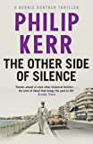 The Other Side of Silence: Bernie Gunther Thriller 11 (Bernie Gunther Mystery 11)