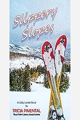 Slippery Slopes Kindle Edition