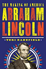 Abraham Lincoln: The Making of America #3 Kindle Edition