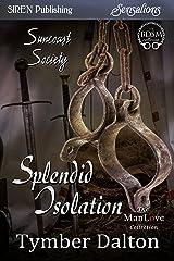Splendid Isolation [Suncoast Society] (Siren Publishing Sensations) Kindle Edition