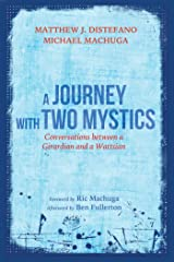A Journey with Two Mystics: Conversations between a Girardian and a Wattsian Kindle Edition