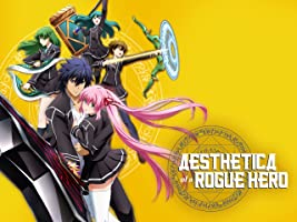 Aesthetica of a Rogue Hero Season 1