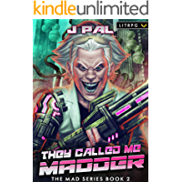 They Called Me Madder: A LitRPG Apocalypse Series (MAD Book 2)