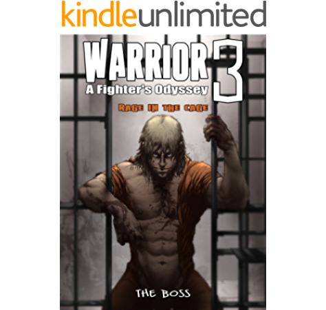Warrior A Fighter S Odyssey 3 Rage In The Cage Kindle Edition By Boss The Literature Fiction Kindle Ebooks Amazon Com