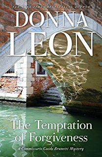 The Temptation Of Forgiveness A Commissario Guido Brunetti Mystery Mysteries