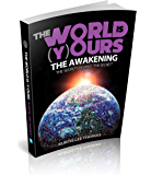 "The World Is Yours - The Awakening- The Secrets Behind ""The Secret"""