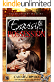 Exquisite Possession: A Dark Scifi Romance (The Machinery of Desire Book 4)
