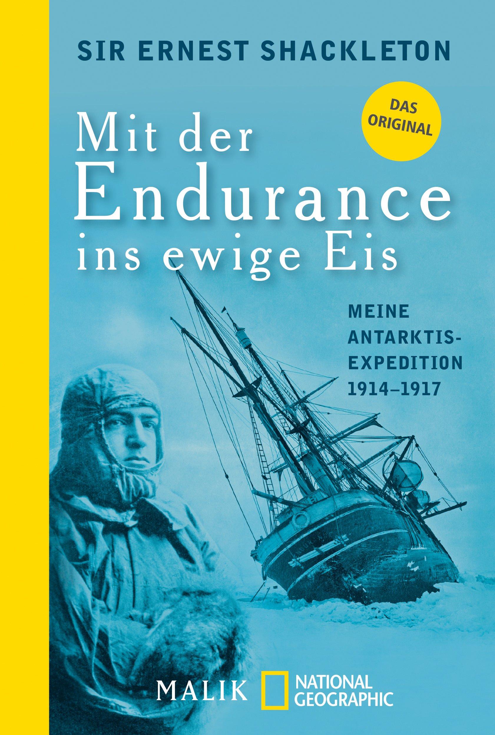 Mit der Endurance ins ewige Eis: Meine Antarktisexpedition 1914–1917 Taschenbuch – 1. Juli 2016 Ernest Shackleton Reinhold Messner NG Taschenbuch 3492405975