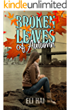 Broken Leaves of Autumn: A Contemporary Romance Novel (American Urban Family Life)