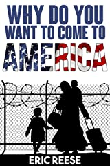 Why do you want to come to America Kindle Edition