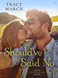 Should've Said No: A Thistle Bend Novel