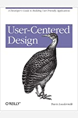User-Centered Design: A Developer's Guide to Building User-Friendly Applications (English Edition) eBook Kindle