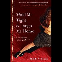 Hold Me Tight & Tango Me Home: A Memoir book cover