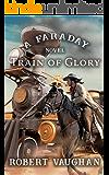 Train of Glory: A Faraday Novel