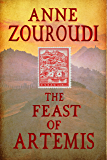 The Feast of Artemis: The Greek Hercule Poirot returns in another atmospheric page-turner (Mysteries of the Greek Detective Book 7)